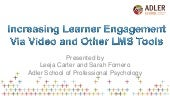 Increasing Learner Engagement via Video and other LMS Tools