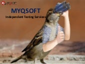 Independent testing services - myqsoft