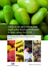 India as an agriculture and high value food powerhouse a new vision for 2030 report