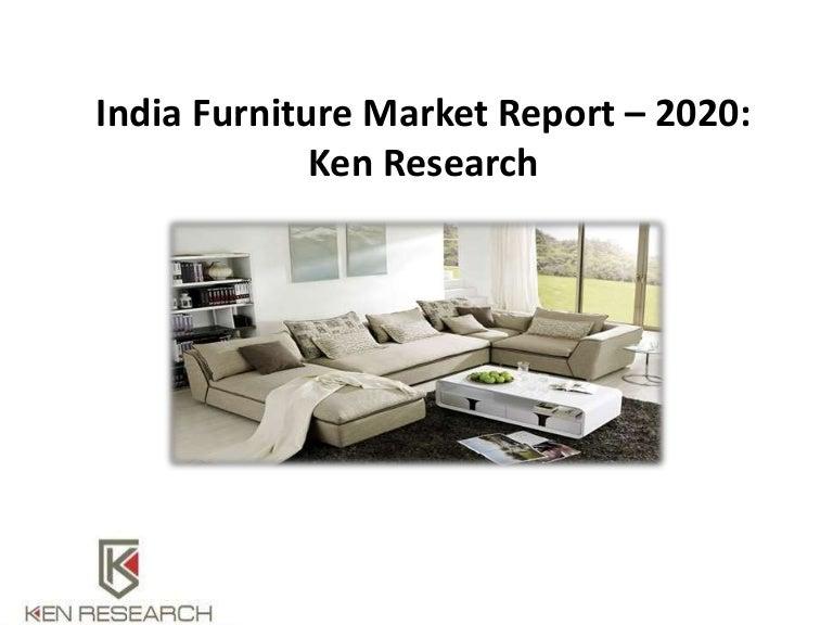 India Furniture Market Report 2020 India Furniture Market