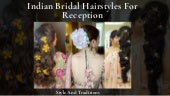 Indian Bridal Hairstyles Perfect For Your Reception
