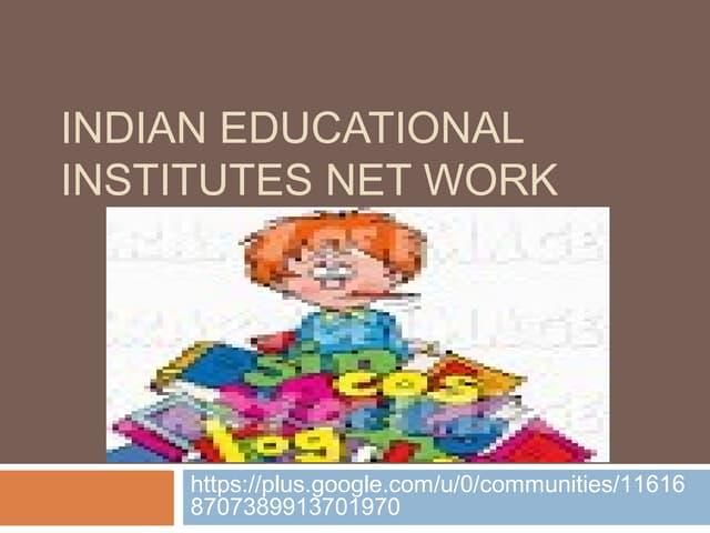 Indian educational institutes net work