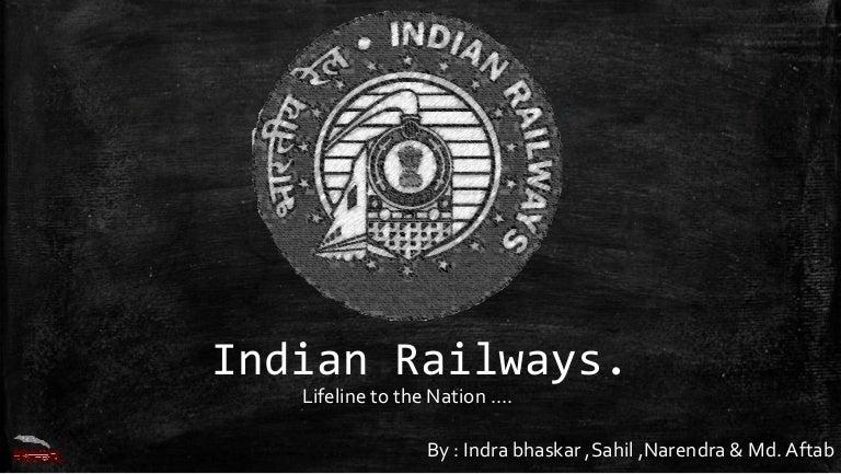 Indian Railways Lifeline To Nation