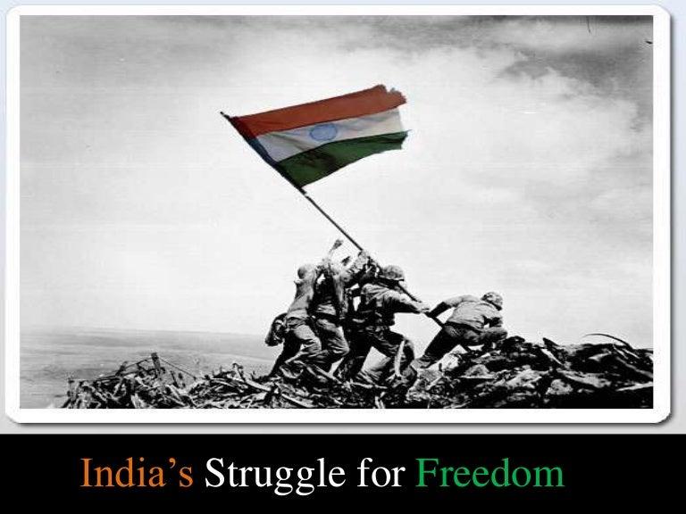 The indian freedom struggle.