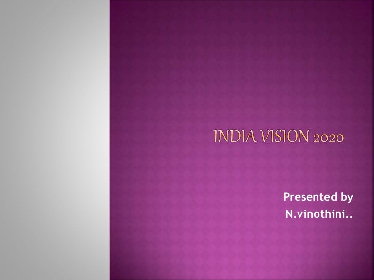 India vision 2020 ppt.