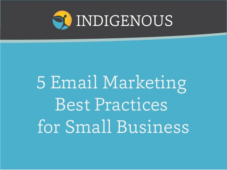 5 Email Marketing Best Practices for Small Business