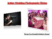 Different Styles Of Indian Wedding Photography .