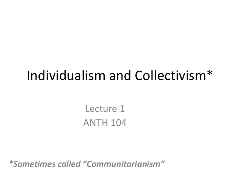 effect of conformity on collectivism and individualsim Individualism and collectivism are two distinct and varied cultures, which have been prevalent in the society ever since civilization dawned upon humanity it is of paramount importance to understand the striking differences between them.