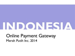 Indonesia online payment gateway - May 2014
