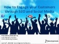How to Engage Your Customers Through SEO & Social Media