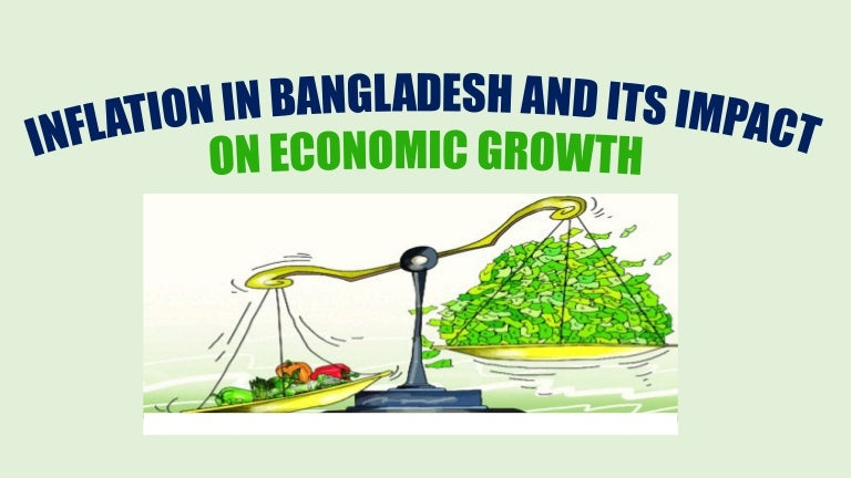 inflation in bangladesh essay Read this business essay and over 88,000 other research documents inflation for other uses, see inflation (disambiguation) in mainstream economics, inflation is a rise in the general level of prices, as measured against some baseline of purchasing power.