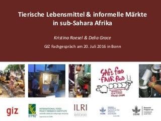 Tierische Lebensmittel & informelle Märkte in sub-Sahara Afrika
