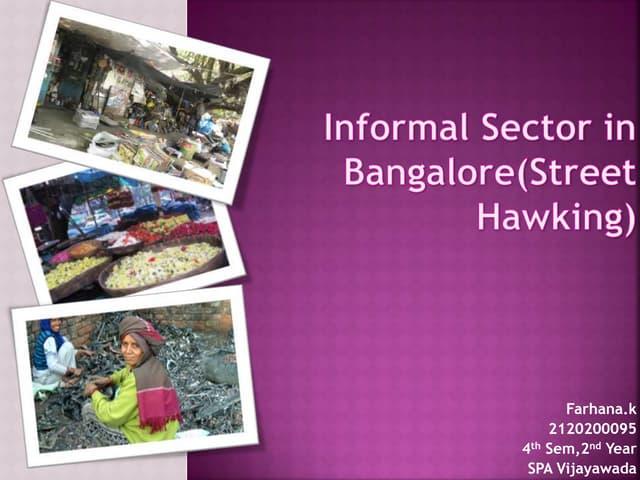 Informal sector in Banglore farhana.k