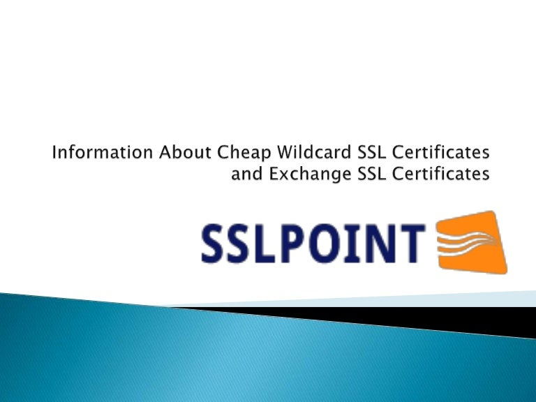Information About Cheap Wildcard Ssl Certificates And Exchange Ssl Ce