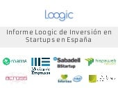 Informe loogic de inversión en startups en España 2016