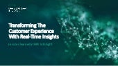 Transforming The Customer Experience With Real-Time Insights