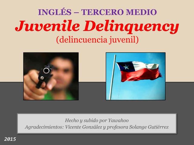 Inglés 3° medio - Juvenile Delinquency (Delincuencia Juvenil en Chile)