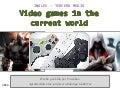 Inglés 3° medio - Video games in the current world (Los videojuegos en el mundo actual)