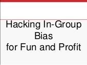 Hacking In-Group Bias for Fun and Profit