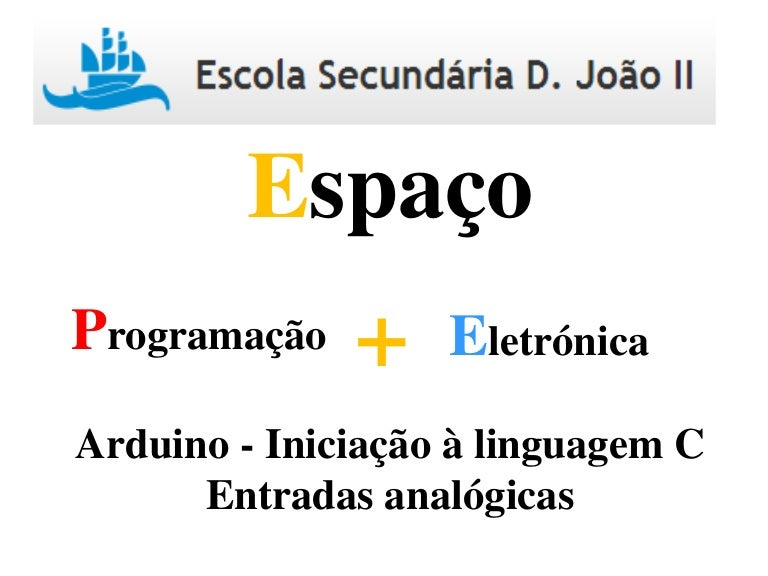 Arduino - iniciação à linguagem C (entradas analógica)