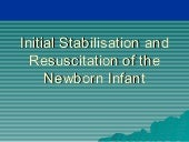 Initial stablisation and resuscitation in newborn