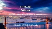 InMobi inDecode - How To Make Your App Go Viral