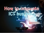How to innovate your ICT business