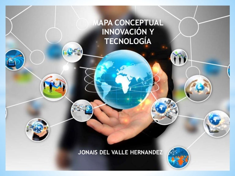 Mapa conceptual innovaci n y tecnolog a for Todo tecnologia