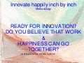 Innovate happily inch by inch- methodology