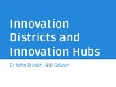Innovation Districts and Innovation Hubs