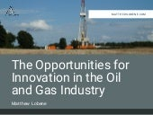 Innovation in Oil and Gas | A Presentation by Matthew Lobene