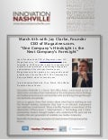 "Innovation Nashville March 6th with Jay Clarke, Founder CEO of Magazines.com.  ""One Company's Hindsight is the Next Company's Foresight"""