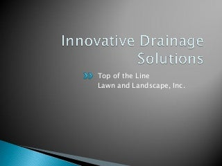 Innovative Drainage Solutions