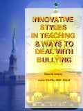 Innovative Styles in Teaching and Ways to Handle Bullying New Edition by Amb Juan