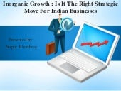 Inorganic Growth - Is it the right strategy ?