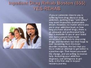 Inpatient Drug Rehab Boston (855) YES-REHAB