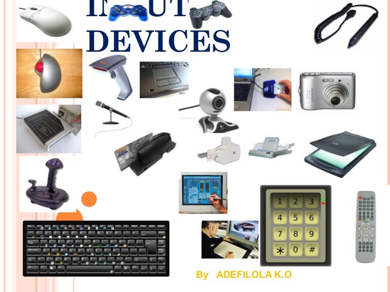 input devices And there are even a few mobile devices that come with a stylus but mice and  fingers are the main input device for currently popular user.