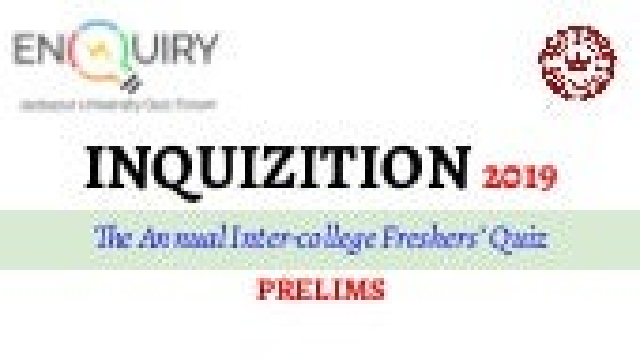 INQUIZITION 2019: Jadavpur University Freshers' Quiz