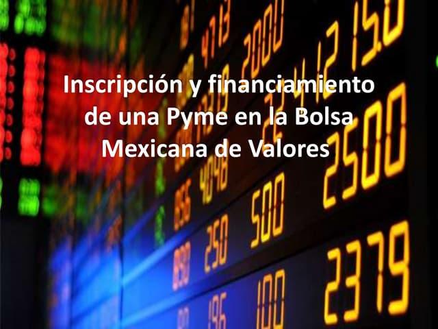Inscripción y financiamiento  de una pyme en la bmv