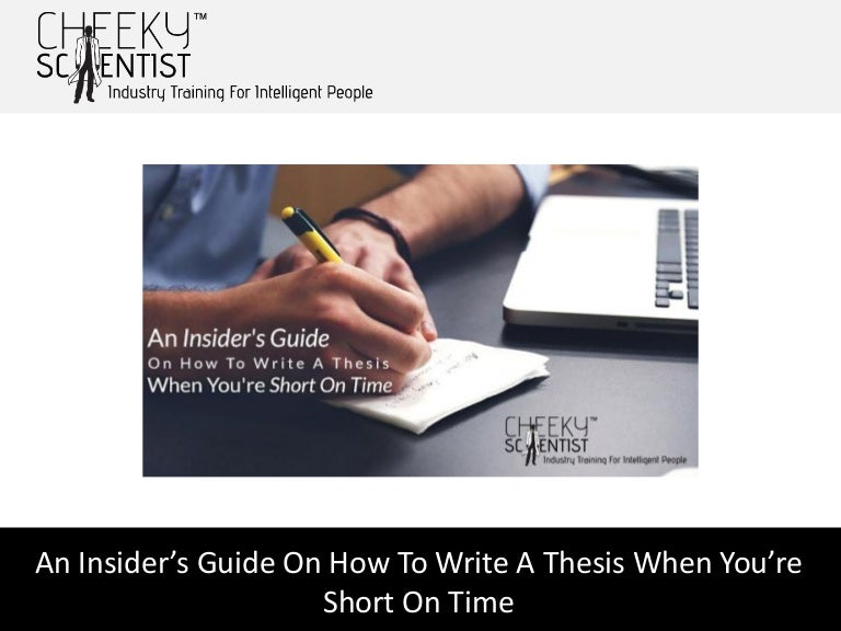 thesis writing guide Thesis writing guide thesis guide these pages are intended to give students who are about to embark on their thesis a good idea of what to expect they will also help you to better understand what is required of you as a student completing their thesis.