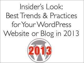 Insider's Look: Best Trends & Practices for Your WordPress Website or Blog in 2013