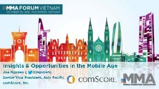 [comScore] Insights and opportunities in the mobile age - MMA Forum Vietnam