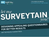 Let me surveytain you! Designing appealing questionnaires for better results
