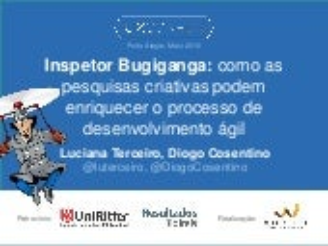 Inspetor Bugiganga - pesquisas criativas para desenvolvimento ágil