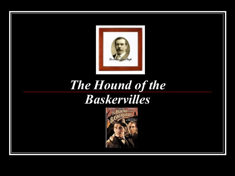analysis of the hounds of baskersville Get the entire the hound of the baskervilles litchart as a printable pdf my students can't get enough of your charts and their results have gone through the roof -graham s.