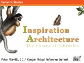 Inspiration Architecture: Oregon Virtual Reference Summit 2014