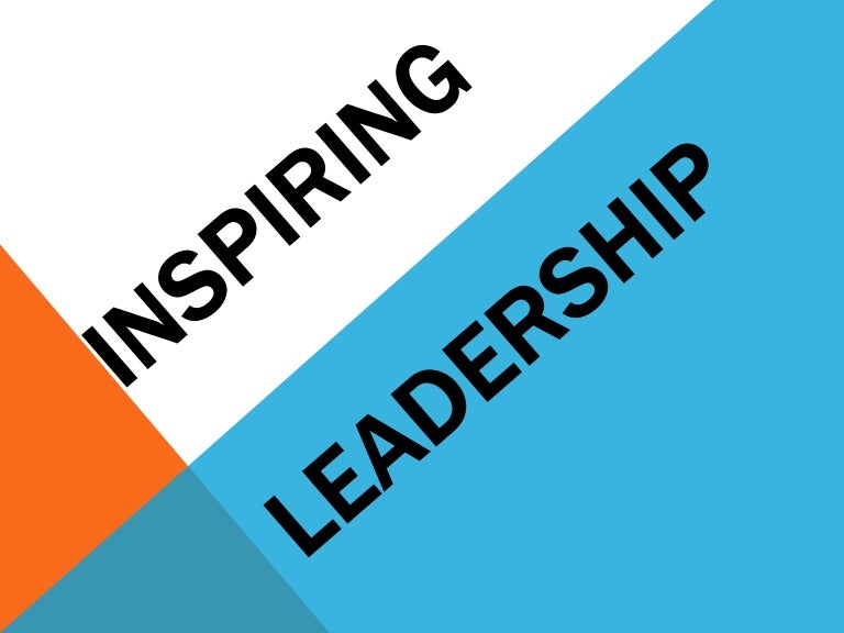 Image result for inspirational leadership, slideshare