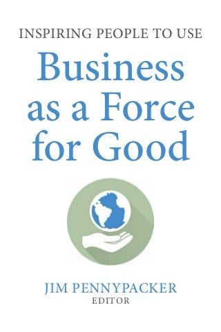 Inspiring people to use business as a force for good