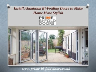 Install aluminum bi folding doors to make home more stylish