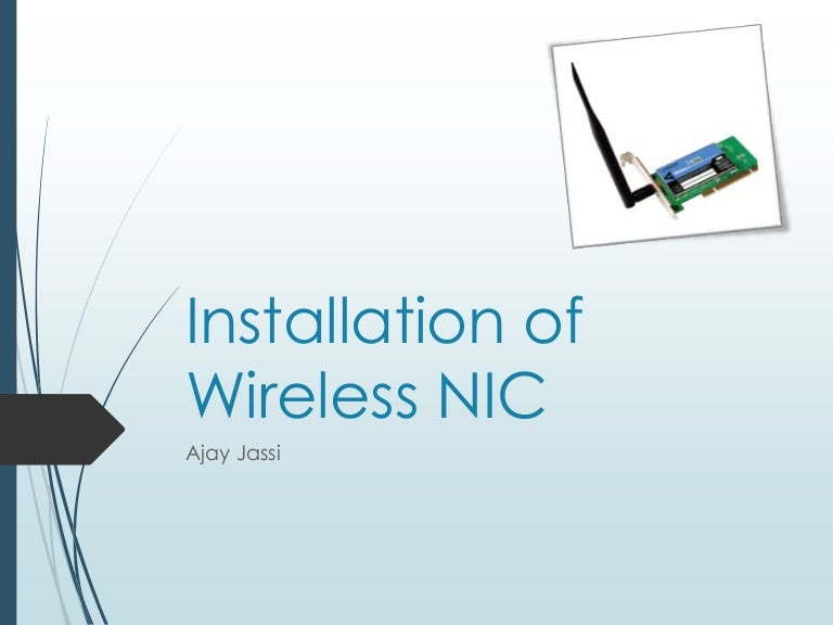 Installation and configuration of Wireless NIC – Diagram Of A Wireless Nic